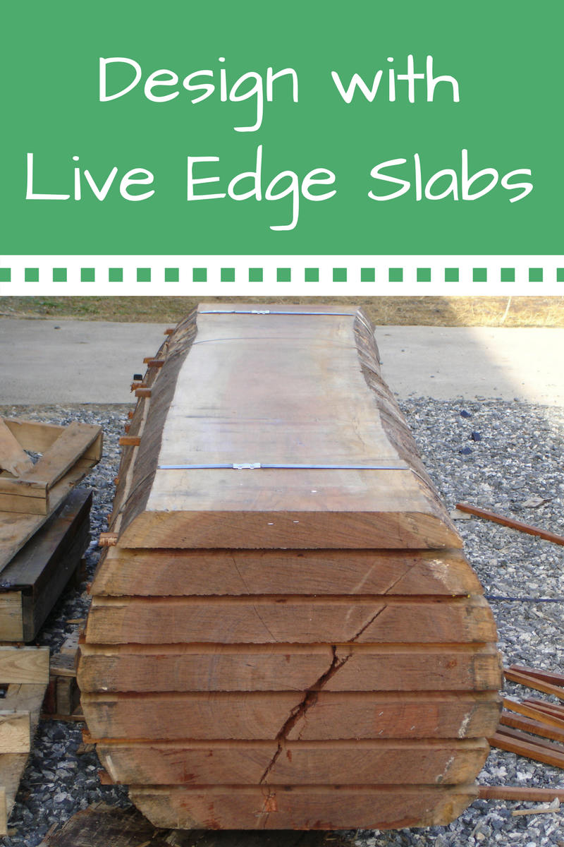 Using Live Edge Slabs